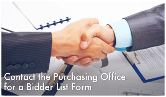 Need a Bidder List Form? Contact the Purchasing Office.